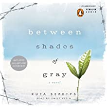 Between Shades of Gray (       UNABRIDGED) by Ruta Sepetys Narrated by Emily Klein
