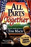 All Parts Together (Jessica Radford Trilogy) (Bk. 2) (0974515949) by Tom Mach
