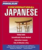 Japanese, Conversational: Learn to Speak and Understand Japanese with Pimsleur Language Programs (Pimsleur Instant Conversation)