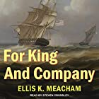 For King and Company: Percival Merewether Series, Book 3 Hörbuch von Ellis K. Meacham Gesprochen von: Steven Crossley