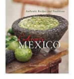 img - for [ Culinary Mexico: Authentic Recipes and Traditions BY Hoyer, Daniel ( Author ) ] { Paperback } 2011 book / textbook / text book