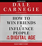 Carnegie & Associates Inc. How to Win Friends and Influence People in the Digital Age