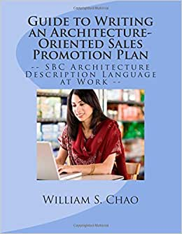 Guide To Writing An Architecture-Oriented Sales Promotion Plan: SBC Architecture Description Language At Work