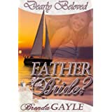 Father of the Bride? (Dearly Beloved)by Brenda Gayle