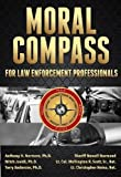 img - for Moral Compass for Law Enforcement Professionals book / textbook / text book