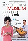 img - for The American Muslim Teenager's Handbook   [AMER MUSLIM TEENAGERS HANDBK] [Paperback] book / textbook / text book