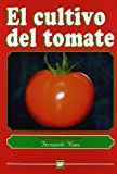img - for El Cultivo Del Tomate/ Cultivation of Tomato (Spanish Edition) book / textbook / text book