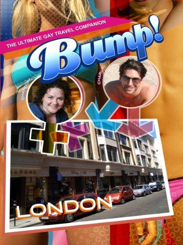 Bump The Ultimate Gay Travel Companion London