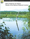 img - for Maine Wetlands and Waters: Results of the National Wetlands Inventory book / textbook / text book