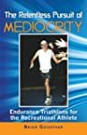 The Relentless Pursuit of Mediocrity:...