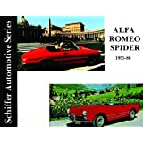 Alfa Romeo Spider 1955-1986: (Schiffer Automotive Series)