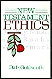 img - for New Testament Ethics: An Introduction by Dale Goldsmith (1988-06-03) book / textbook / text book