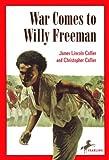 War Comes to Willy Freeman (Arabus Family Saga)