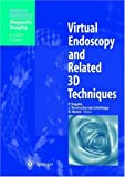 img - for Virtual Endoscopy and Related 3D Techniques (Medical Radiology / Diagnostic Imaging) book / textbook / text book