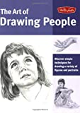 Art of Drawing People: Discover simple techniques for drawing a variety of figures and portraits (Collectors Series)