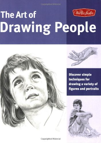 CS09 The Art of Drawing People: Discover Simple Techniques for Drawing a Variety of Figures and Portraits (Collector's Series)