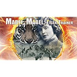 Mabel Mabel Tiger Trainer