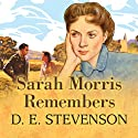 Sarah Morris Remembers Audiobook by D. E. Stevenson Narrated by Patience Tomlinson
