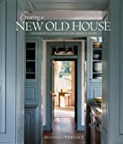 img - for Creating a New Old House: Yesterday's Character for Today's Home (American Institute Architects) [Paperback] [2007] (Author) Russell Versaci, Erik Kvalsvik book / textbook / text book