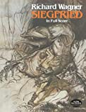Siegfried in Full Score (Dover Music Scores) (0486244563) by Richard Wagner