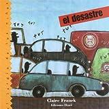 El Desastre (El Jardin De Los Ninos) (Spanish Edition)