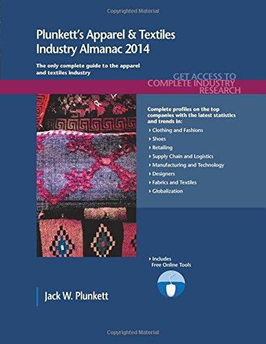 Plunkett's Apparel & Textiles Industry Almanac 2014 (Plunkett's Industry Almanacs)