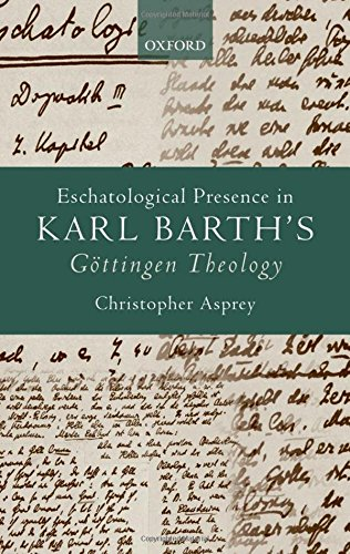 eschatological-presence-in-karl-barths-gottingen-theology