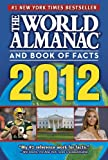 The World Almanac (r) and Book of Facts 2012 (World Almanac and Book of Facts)
