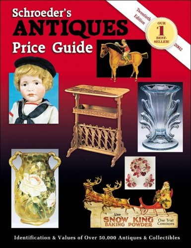 Schroeder's Antiques Price Guide (Schroeders Antiques Price Guide, 20th ed)