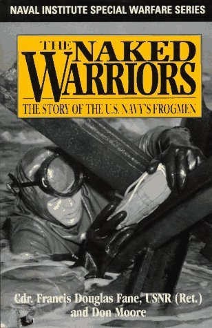 The Naked Warriors: The Story of the U.S. Navy's Frogmen (Naval Institute Special Warfare Series) Hardcover - October, 1995 PDF