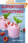 Superfood Smoothies For Life & Better...