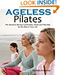 Ageless Pilates: The Secret to Moving...