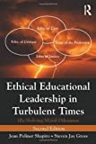 Ethical Educational Leadership in Turbulent Times: (Re) Solving Moral Dilemmas (0415895111) by Shapiro, Joan Poliner