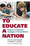 To Educate a Nation: Federal and National Strategies of School Reform (Studies in Government and Public Policy)