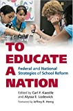 img - for To Educate a Nation: Federal and National Strategies of School Reform (Studies in Government & Public Policy) book / textbook / text book