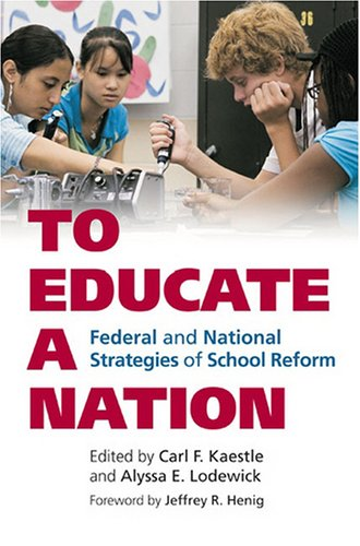 To Educate a Nation: Federal and National Strategies of...