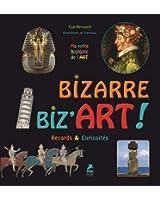 BIZARRE, BIZ'ART !