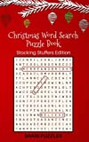 Christmas Word Search Puzzle Book: Stocking Stuffers Edition: Great Gift for Kids and Adults!