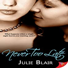 Never Too Late Audiobook by Julie Blair Narrated by Hollis Elizabeth