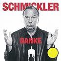 Danke Hörspiel von Wilfried Schmickler Gesprochen von: Wilfried Schmickler