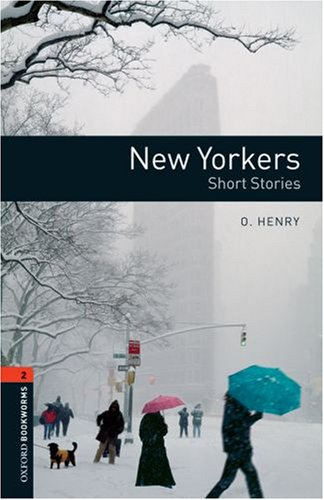 New Yorkers: 700 Headwords: Short Stories (Oxford...