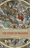 "Craig Martin, ""A Critical Introduction to the Study of Religion"" (Acumen, 2012)"
