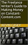 The Freelance Writers Guide to Making Money on Constant-Content.com