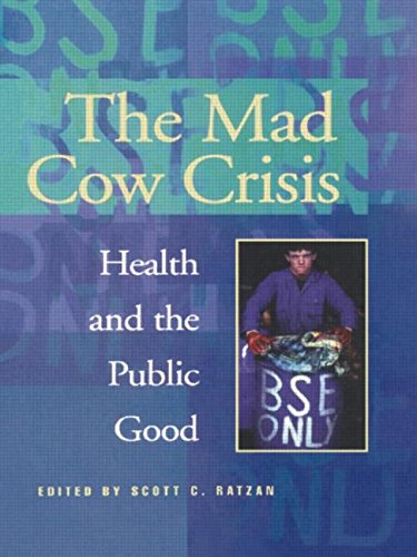 Mad Cow Crisis: Health And The Public Good