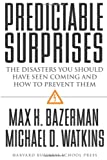 Predictable Surprises: The Disasters You Should Have Seen Coming, and How to Prevent Them (Leadership for the Common Good) (1591391784) by Max H. Bazerman