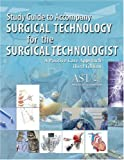 Surgical Technology for the Surgical Technologist: A Positive Care Approach [WORKBOOK] (1418051705) by Association of Surgical Technologists
