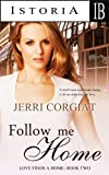 img - for FOLLOW ME HOME (Love Finds A Home - Book Two) book / textbook / text book
