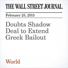 Doubts Shadow Deal to Extend Greek Bailout (       UNABRIDGED) by Gabriele Steinhauser Narrated by Ken Borgers