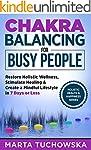 Chakras: Chakra Balancing for Busy Pe...