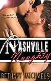 Nashville Naughty: A Naughty in Nashville Steamy Romance